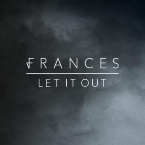 Frances - Let It Out EP artwork