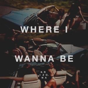Arizona - Where I Wanna Be single cover