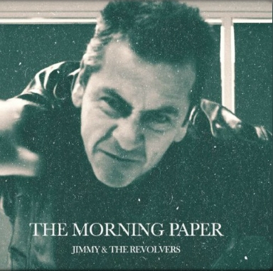 The Liverpool sound evolves with Jimmy and The Revolvers' new single The Morning Paper