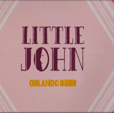 Orlando Deer reveals video to the experimental Little John