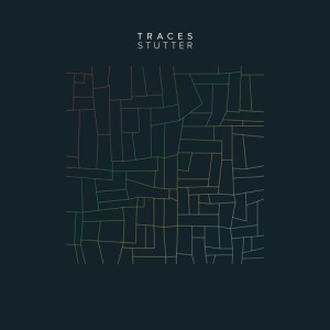 traces - stutter artwork