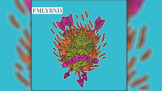 FMLYBND release the fantastic electrorock of Hearts On Fire EP