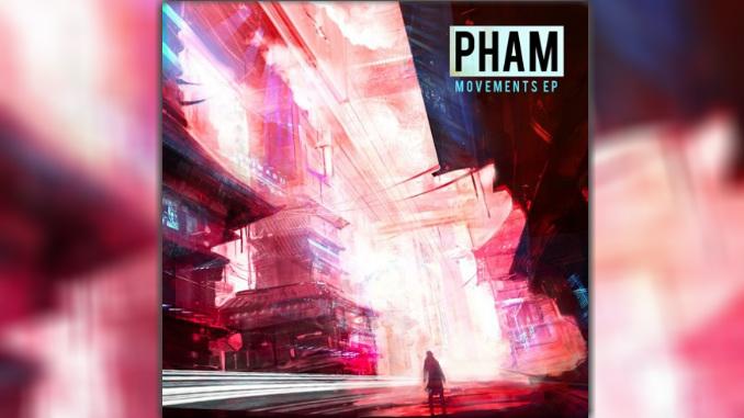hip hop rap rnb Pham drops killer beats with Movement EP