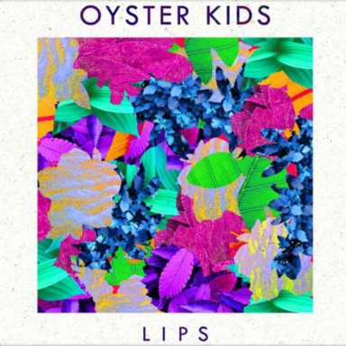 Oyster Kids drop sad-happy grooves on new single Lips
