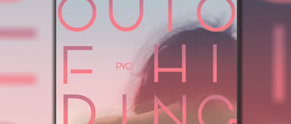 PYC are back with new single Out of Hiding