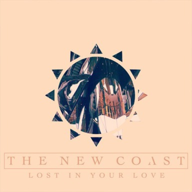 The New Coast release new single Lost In Your Love