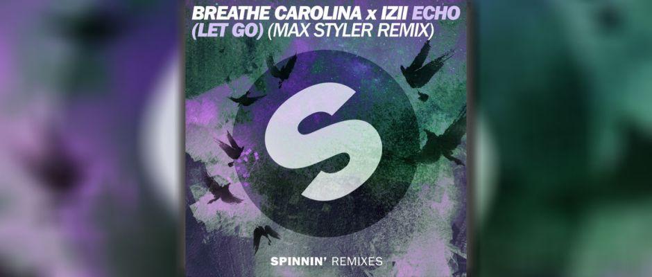 Max Styler drops an EDM remix of Breathe Carolina and IZII - Echo (Let Go)