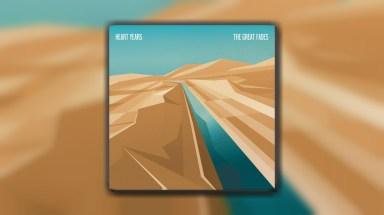 Heart Years drops new hazy dreampop single The Great Fades