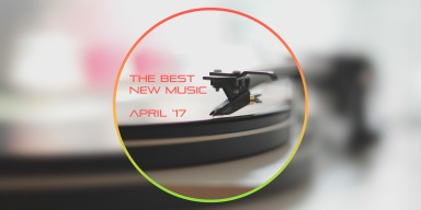 A playlist of the best music from new artists in April 2017