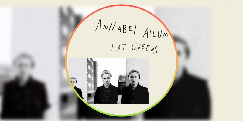 Annabel Allum releases indie-punk anthem Eat Greens - Fresh Beats 365 review